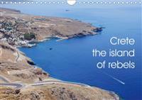 Crete the island of rebels (Wall Calendar 2020 DIN A4 Landscape)