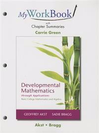 MyWorkBook with Chapter Summaries for Developmental Mathematics through Applications