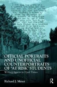 Official Portraits and Unofficial Counterportraits of At Risk Students