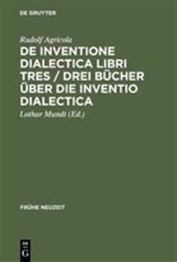 De Inventione Dialectica Libri Tres / Drei Bücher Über Die Inventio Dialectica
