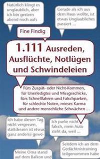 1.111 Ausreden, Ausfluchte, Notlugen Und Schwindeleien