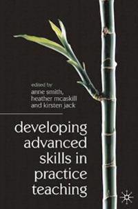 Developing Advanced Skills in Practice Teaching