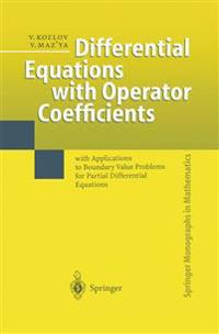 Differential Equations with Operator Coefficients: With Applications to Boundary Value Problems for Partial Differential Equations