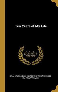 Ten Years of My Life