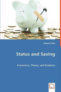 Status and Saving - Economics, Theory, and Evidence
