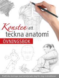 Konsten att teckna anatomi : övningsbok