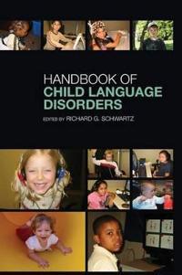 The Handbook of Child Language Disorders