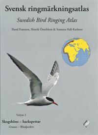 Svensk ringmärkningsatlas vol 2, Skogshöns-hackspettar = Grouses-Woodpeckers