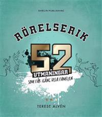 Rörelserik : 52 utmaningar som får igång hela familjen - Terese Alvén pdf epub