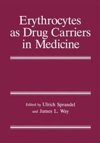Erythrocytes As Drug Carriers in Medicine