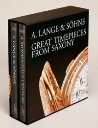A Lange & Sohne - Great Timepieces from Saxony