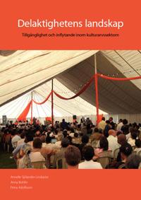 Delaktighetens landskap - Tillgänglighet och inflytande inom kulturarvssektorn