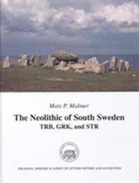 The Neolithic of South Sweden : TRB, GRK, and STR
