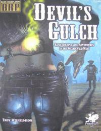Devil's Gulch: Basic Roleplaying Adventures in the Weird Wild West [With Poster]