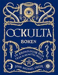 Ockulta boken : en kronologisk resa från alkemi till wicca