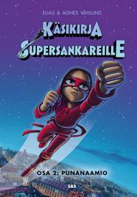 Käsikirja supersankareille. Osa 2: Punanaamio