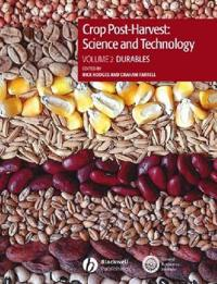 Crop Post-Harvest: Science and Technology, Volume 2: Durables - Case Studies in the Handling and Storage of Durable Commodities