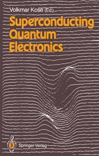 Superconducting Quantum Electronics