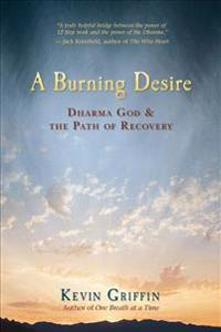 A Burning Desire: Dharma God & the Path of Recover