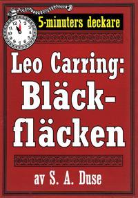 5-minuters deckare. Leo Carring: Bläckfläcken. Detektivberättelse. Återutgivning av text från 1927