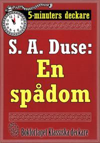 5-minuters deckare. S. A. Duse: En spådom. Berättelse. Återutgivning av text från 1926