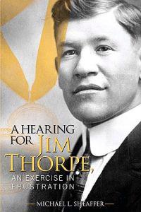 A Hearing for Jim Thorpe: An Exercise in Frustration