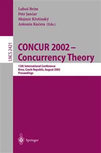 CONCUR 2002 - Concurrency Theory