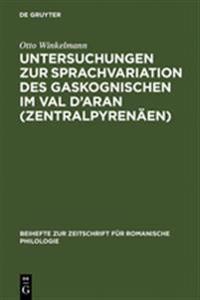Untersuchungen Zur Sprachvariation Des Gaskognischen Im Val d'Aran (Zentralpyren en)