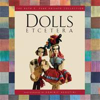 Dolls Etcetera: The Ruth E. Funk Private Collection