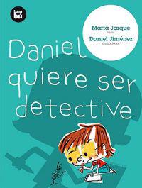 Daniel Quiere Ser Detective = Daniel Wants to Be a Detective