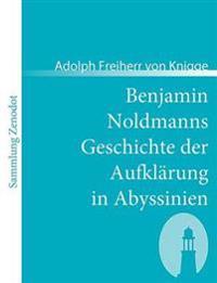 Benjamin Noldmanns Geschichte Der Aufkl Rung in Abyssinien