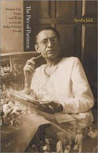 The Pity of Partition: Manto S Life, Times, and Work Across the India-Pakistan Divide