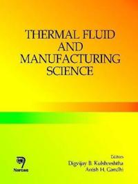 Thermal Fluid and Manufacturing Science