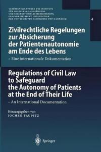 Zivilrechtliche Regelungen zur Absicherung der Patientenautonomie am Ende des lebens/Regulations of Civil Law to Safeguard the Autonomy of Patients at the End of Their Life