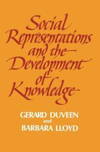Social Representations And the Development of Knowledge