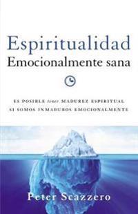 Espiritualidad emocionalmente sana / Healthy Emotional Spirit