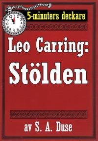 5-minuters deckare. Leo Carring: Stölden. Detektivhistoria. Återutgivning av text från 1931