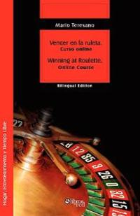 Vencer En La Ruleta / Winning at Roulette
