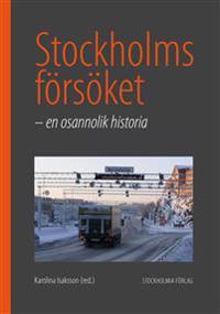 Stockholmsförsöket : en osannolik historia