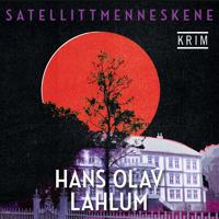 Satellittmenneskene - Hans Olav Lahlum | Ridgeroadrun.org