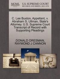 C. Lee Buxton, Appellant, V. Abraham S. Ullman, State's Attorney. U.S. Supreme Court Transcript of Record with Supporting Pleadings