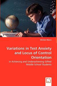 Variations in Test Anxiety and Locus of Control Orientation
