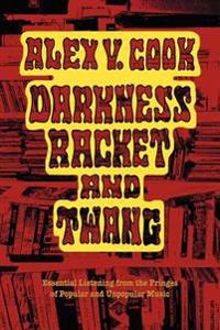 Darkness Racket and Twang