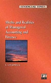The Myths and Realities of Managerial Accounting and Finance