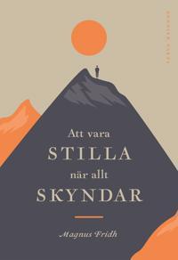 Att vara stilla när allt skyndar - Magnus Fridh pdf epub