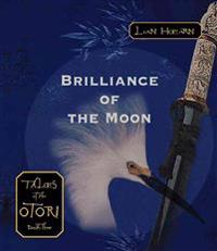 Brilliance of the Moon: Tales of the Otori Book Three