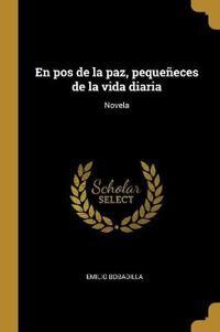 En Pos de la Paz, Pequeñeces de la Vida Diaria: Novela
