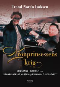 Kronprinsessens krig - Trond Norén Isaksen pdf epub