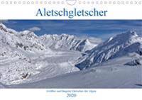Aletschgletscher - Größter und längster Gletscher der Alpen (Wandkalender 2020 DIN A4 quer)