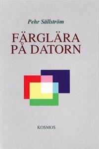 Färglära på datorn - Pehr Sällström pdf epub